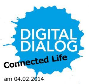 21. Digitaldialog: Connected Life – Was nach dem Internet der Dinge kommt!